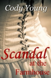 Scandal at the Farmhouse ebook by Cody Young