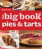 Betty Crocker: The Big Book of Pies and Tarts ebook by Betty Crocker