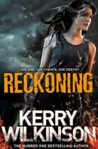 Reckoning: The Silver Blackthorn Trilogy 1 ebook by Kerry Wilkinson