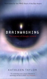 Brainwashing:The science of thought control - The science of thought control ebook by Kathleen Taylor