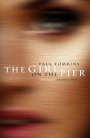 The Girl on the Pier ebook by Paul Tomkins