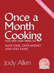 Once a Month Cooking ebook by Jody Allen