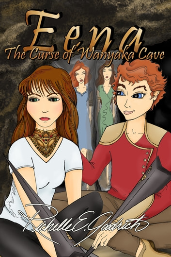 Eena, The Curse of Wanyaka Cave ebook by Richelle E. Goodrich