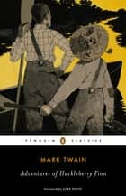 Adventures of Huckleberry Finn eBook by Mark Twain, R. Kent Rasmussen, R. Kent Rasmussen,...