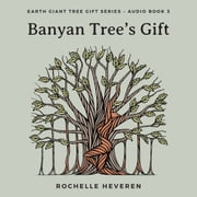 Banyan Tree's Gift audiobook by Rochelle Heveren
