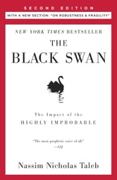 "The Black Swan: Second Edition - The Impact of the Highly Improbable Fragility"" ebook by Nassim Nicholas Taleb"