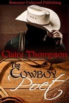 The Cowboy Poet ebook by Claire Thompson