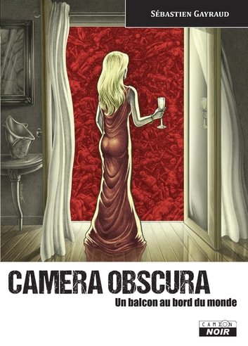 Camera Obscura - Un balcon au bord du monde ebook by Bastien Gayraud