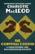 The Convivial Codfish ebook by Charlotte MacLeod