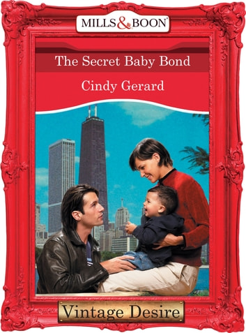 The Secret Baby Bond (Mills & Boon Desire) (Dynasties: The Connellys, Book 9) ebook by Cindy Gerard