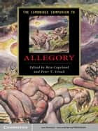 The Cambridge Companion to Allegory ebook by Rita Copeland,Peter T. Struck