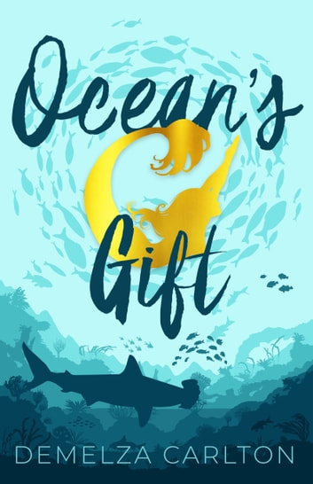 Ocean's Gift ebook by Demelza Carlton
