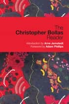 The Christopher Bollas Reader ebook by Christopher Bollas