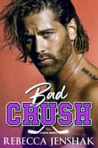 Bad Crush ebook by Rebecca Jenshak
