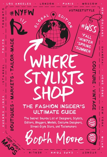 Where Stylists Shop - The Fashion Insider's Ultimate Guide ebook by Booth Moore