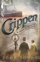 Crippen ebook by John Boyne