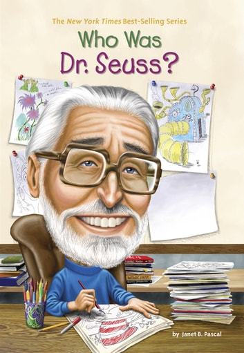 Who Was Dr. Seuss? ebook by Janet B. Pascal,Who HQ