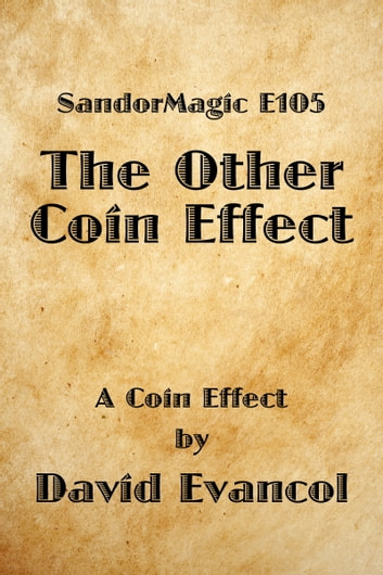 SandorMagic E105: The Other Coin Effect ebook by David Evancol