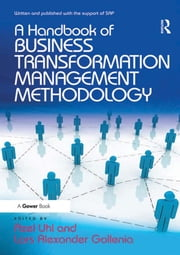 Business Transformation Management Methodology ebook by Lars Alexander Gollenia,Axel Uhl
