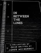 In Between The Lines ebook by James McInerney