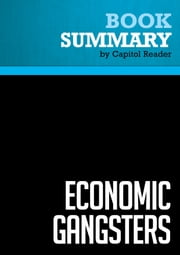 Summary of Economic Gangsters: Corruption, Violence, and the Poverty of Nations - Raymond Fisman and Edward Miguel ebook by Capitol Reader