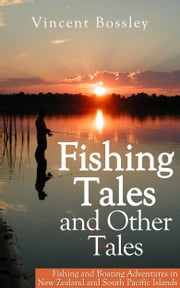 Fishing Tales and Other Tales ebook by Vincent Bossley