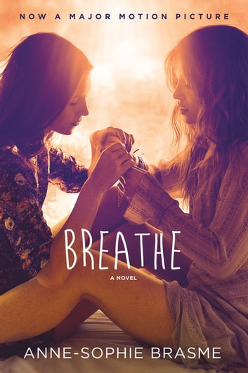 Breathe - A Novel ebook by Anne-Sophie Brasme