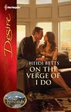 On the Verge of I Do ebook by Heidi Betts