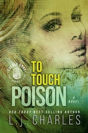 To Touch Poison - An Everly Gray Novel ebook by L. j. Charles