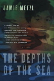 The Depths of the Sea - A Novel ebook by Jamie Metzl