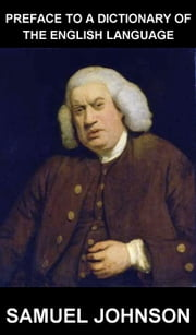 Preface to a Dictionary of the English Language [con Glosario en Español] ebook by Samuel Johnson,Eternity Ebooks
