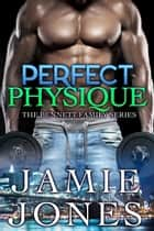Perfect Physique ebook by Jamie Jones