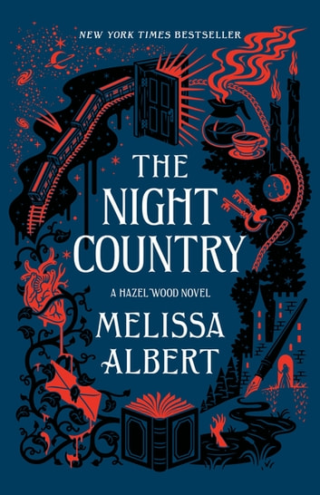 The Night Country - A Hazel Wood Novel ebook by Melissa Albert
