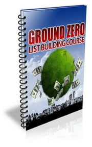 Ground Zero List Building PLR Newsletter ebook by Jimmy  Cai
