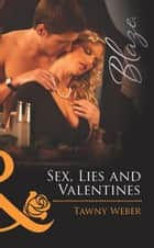 Sex, Lies and Valentines (Mills & Boon Blaze) (Undercover Operatives, Book 3) ebook by Tawny Weber