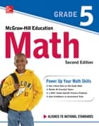 McGraw-Hill Education Math Grade 5, Second Edition ebook by McGraw-Hill Education