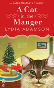 A Cat in the Manger - An Alice Nestleton Mystery (InterMix) ebook by Lydia Adamson