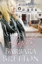 Shore Lights - Paradise Point, #1 ebook by Barbara Bretton