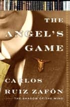 The Angel's Game ebook by Carlos Ruiz Zafon