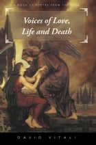 Voices of Love, Life and Death ebook by David Vitali