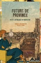 Futurs de province ebook by Ouvrage Collectif