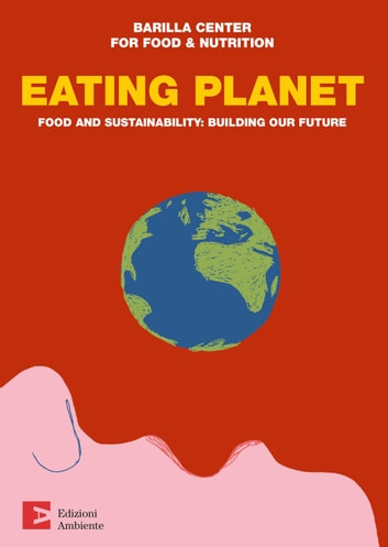 Eating Planet – english edition ebook by Barilla Center For Food & Nutrition