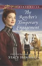 The Rancher's Temporary Engagement ebook by Stacy Henrie