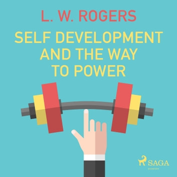 Self Development And The Way to Power audiobook by L. W. Rogers