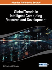 Global Trends in Intelligent Computing Research and Development ebook by B.K. Tripathy,D.P. Acharjya