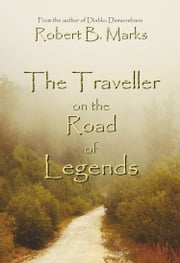 The Traveller on the Road of Legends ebook by Robert B. Marks