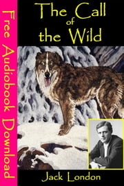 The Call of the Wild - [ Free Audiobooks Download ] ebook by Jack London