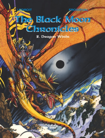 Black Moon Chronicles - Volume 2 - Dragon Winds ebook by François Froideval,Olivier Ledroit