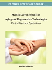 Medical Advancements in Aging and Regenerative Technologies - Clinical Tools and Applications ebook by