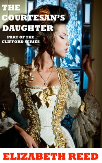 The Courtesan's Daughter eBook by Elizabeth Reed